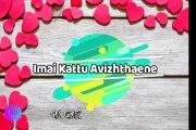 KADHALE KADHALE - Indru Netru Naalai Movie Whatsapp Status