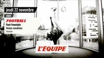 Finales mondiales de foot freestyle, bande-annonce - FOOT FREESTYLE - FINALES MONDIALES