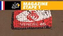 Mag du jour : Vendée Terre de Vélo - Étape 1 - Tour de France 2018