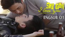 [Engsub 01] Sai Gon! I love you | Vietnamese BL