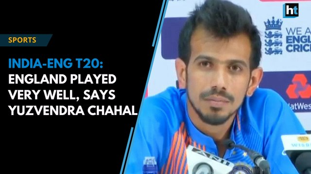 India-Eng T20: England played very well, says Yuzvendra Chahal