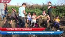 Tekirdağ'da feci tren kazası