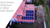 Solar Power Solutions in West Palm Beach, Boca Raton Miami, Broward,Florida