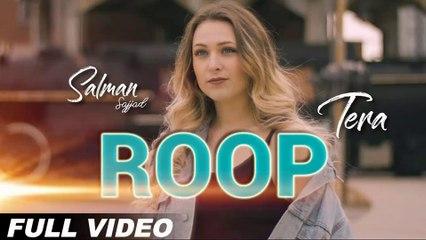 Roop Tera HD Video Song Salman Sajjad 2018 Latest Punjabi Songs