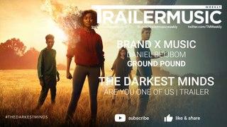 The Darkest Minds - Promotional Campaign Music - Brand X Music - Ground Pound
