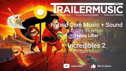 Incredibles 2 - TV Spot Music - Hybrid Core Music + Sound - Heavy Lifter
