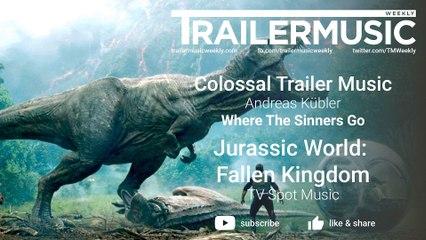 Jurassic World Fallen Kingdom - TV Spot Music - Colossal Trailer Music  - Where The Sinners Go