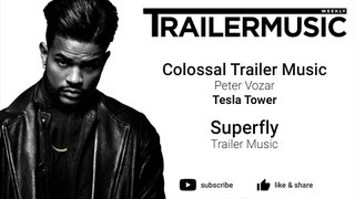 Superfly - Trailer Music - Colossal Trailer Music - Tesla Tower