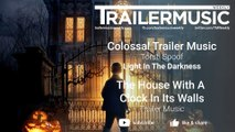 The House With A Clock In Its Walls Music - Trailer Music - Colossal Trailer Music  - Light In The Darkness
