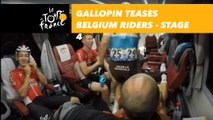 Gallopin teases Belgium Lotto Soudal riders - Sequence of the day - Étape 4 / Stage 4 - Tour de France 2018