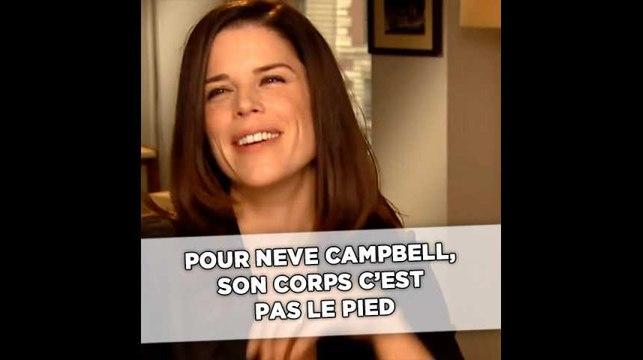 Pour Neve Campbell, son corps c'est pas le pied