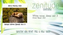 Mind Reset 432 - White noise: sleep aid 3
