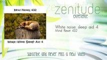 Mind Reset 432 - White noise: sleep aid 4