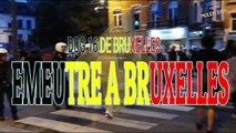 EMEUTE A BRUXELLES APRES LE MATCH  BELGIQUE - FRANCE