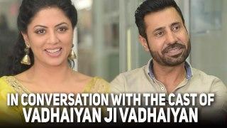 Vadhaiyan Ji Vadhaiyan | Binnu Dhillon | Kavita Kaushik | Exclusive Interview