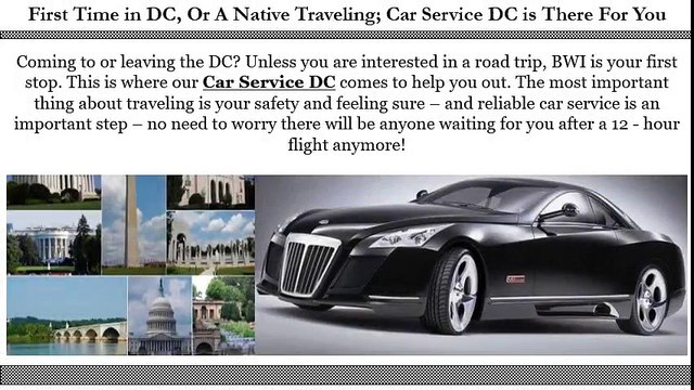 First Time in DC Or A Native Traveling Car Service DC is There For You