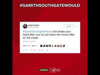 #GarethSouthgateWould...