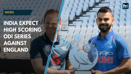India expect high scoring ODI series against England