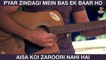 Pyar na bhi mile toh bhi zindagi aadhuri nahi hai,Par pyar zindagi mein bas ek baar ho aisa koi zaroori nahi