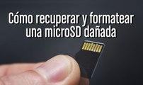 Cómo recuperar una tarjeta de memoria MicroSD dañada