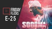 Friday Flicks 25 - Soorma Movie Review Diljit Dosanjh Sanju Box Office