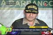 PNP captura a peligrosa banda de raqueteros que sembraban pánico en calles de Barranco