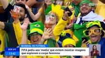 FIFA quer mulheres bonitas fora das imagens de televisão