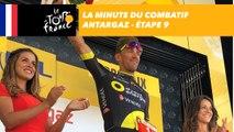La minute du combatif Antargaz - Étape 9 - Tour de France 2018