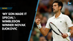 'My son made it special': Wimbledon winner Novak Djokovic