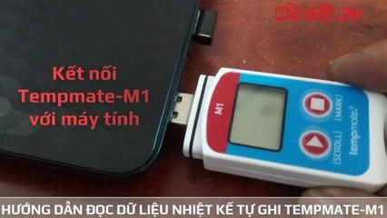 Hướng dẫn truy xuất dữ liệu nhiệt kế tự ghi Tempmate-M1