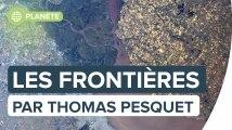 Les frontières : le monde vu par Thomas Pesquet