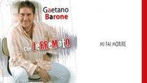 Gaetano Barone - Mi fai morire