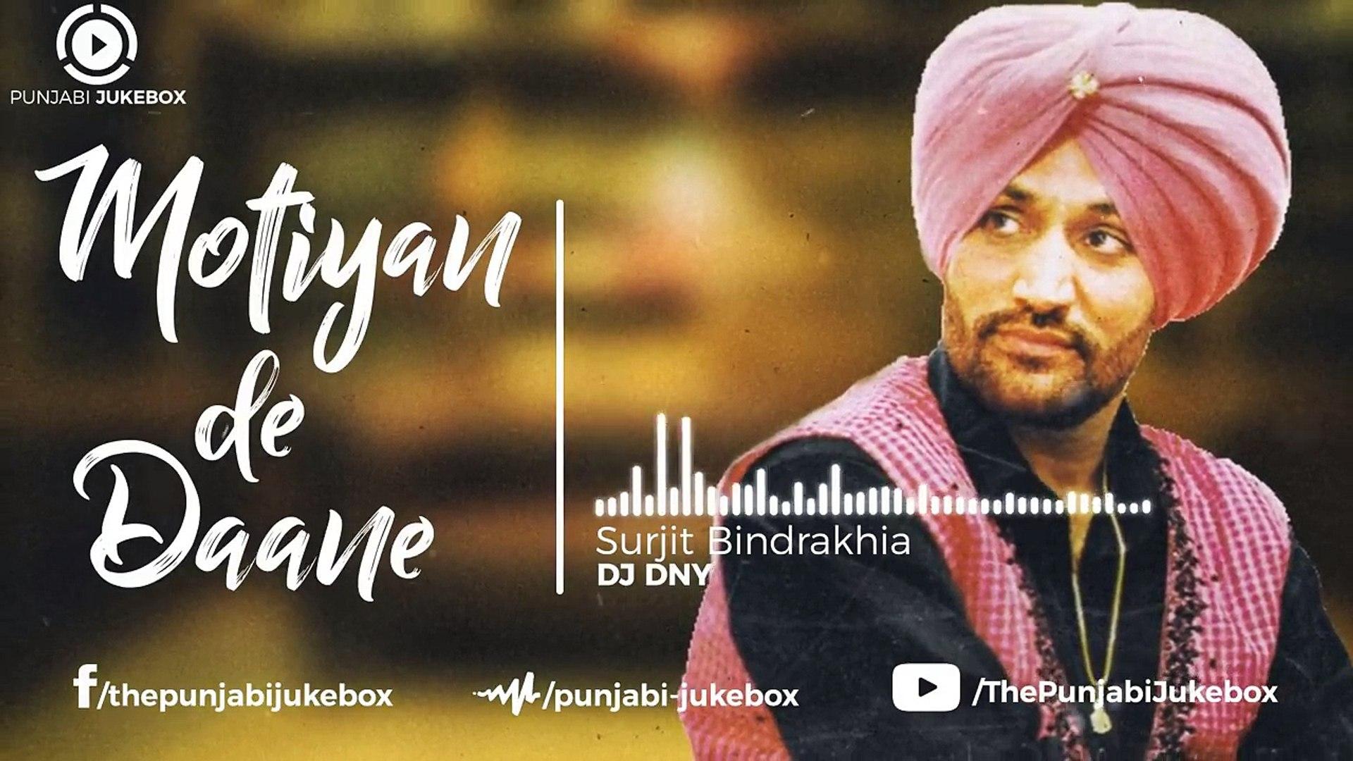09.Motiyan De Daane ( Reloaded ) - Surjit Bindrakhia _ New Punjabi Remix Song 2018,  punjabi song,ne