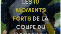 Les 10 moments forts de la Coupe du monde
