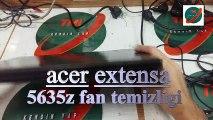 acer extensa 5635z , acer extensa 5635z fan temizliği , acer extensa 5635z fan cleaning , acer extensa 5635z nettoyage de ventilateur