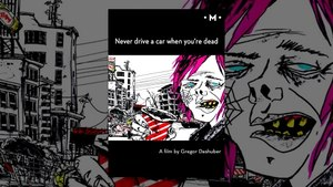 Never drive a car when you're dead   A Short Film by Gregor Dashuber