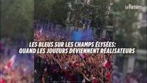 Les Bleus sur les Champs Elysées : quand les joueurs deviennent réalisateurs