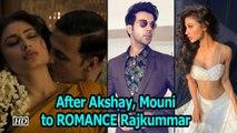 After Akshay ,  Mouni to ROMANCE Rajkummar | Made in China