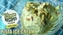 Vegan Ice Cream - How To Make Vegan Pistachio Ice Cream - Dessert Recipe - Vegan Series By Nupur