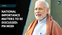 PM Modi: Many important decisions in nation's interest to be taken up in Monsoon Session