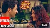 Halka Halka Lyrical Video  FANNEY KHAN  Aishwarya Rai Bachchan  Rajkummar Rao  Amit Trivedi