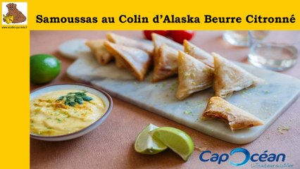 Les Samoussas au colin d'Alaska beurre citronné CapOcéan - recette rapide et facile