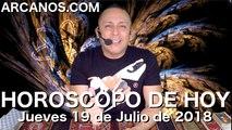 HOROSCOPO DE HOY ARCANOS Jueves 19 de Julio de 2018