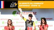 La minute du combatif Antargaz - Étape 12 - Tour de France 2018