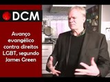 [TEASER #6 DCM NA TVT]Evangélicos contra direitos LGBT é retrocesso, diz James Green