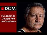 [TEASER #5 DCM NA TVT]Chico Malfitani, da Gaviões, fala do estádio do Corinthians