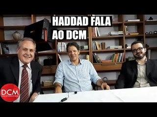 A entrevista de Fernando Haddad ao DCM