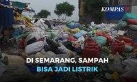 Di Semarang, Sampah Bisa Diolah Jadi Listrik