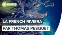 La French Riviera : le monde vu par Thomas Pesquet