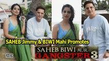 "SAHEB Jimmy and BIWI Mahie Promote ""Saheb Biwi Aur Gangster 3"" in style"